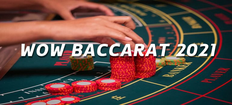 WOW BACCARAT 2021